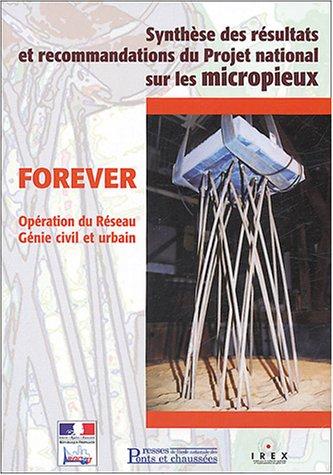 FOREVER : Synthèse des résultats et recommandations du Projet national sur les micropieux