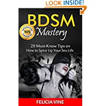 BDSM: BDSM Mastery: 29 Must-Know Tips to Spice Up Your Sex Life