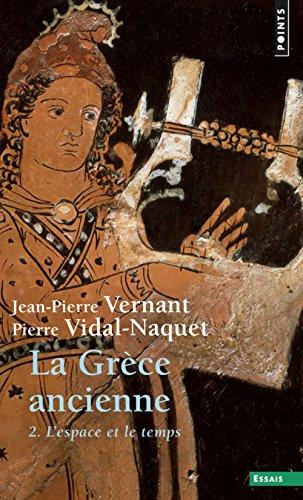 La Grèce ancienne. L'espace et le temps (2)