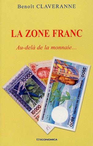 La Zone franc : Au-delà de la monnaie.