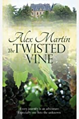 The Twisted Vine: Every journey is an adventure, especially one into the unknown by Alex Martin (2014-02-12) Paperback