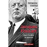 Jacques Foccart: Dans l'ombre du pouvoir (Histoire)