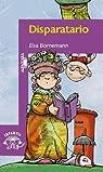 Disparatario: 55 Versicuentos Y 1 Cuento De Amor Disparatado par Elsa Isabel Bornemann