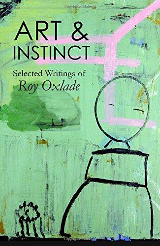 Art & Instinct: Selected Writings of Roy Oxlade