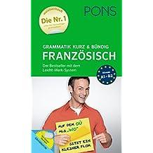 PONS Grammatik kurz und bündig Französisch  - Der Grammatik-Bestseller* mit dem Leicht-Merk-System
