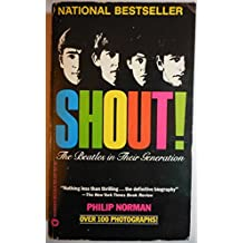 Shout: The Beatles in Their Generation by Philip Ross Norman (1982-04-01)