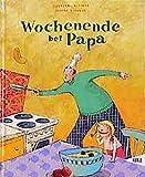 Wochenende bei Papa - Wolfgang Bittner, Sabine Wiemers