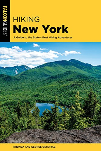 Hiking New York: A Guide To The State's Best Hiking Adventures (State Hiking Guides)