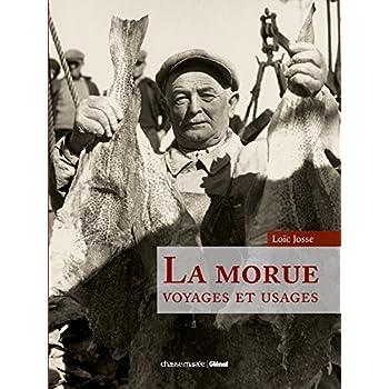 La morue: Voyages et usages
