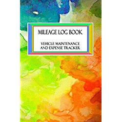 "Mileage Log Book Vehicle Maintenance and Expense Tracker: Watercolor Rainbow Pattern Design with 6"" X 9"" Custom Interior Pages"