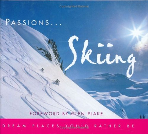 Skiing: Dream Places You'd Rather Be (Passions.) por Glen Plake