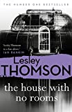 The House With No Rooms (The Detective's Daughter Book 4) by Lesley Thomson