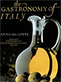 The Gastronomy of Italy by Anna Del Conte (2001-10-10)