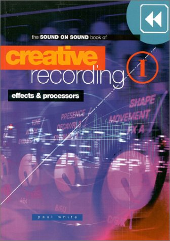 Creative Recording, Part One: Effects & Processors