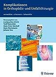 Komplikationen in Orthopädie und Unfallchirurgie: vermeiden - erkennen - behandeln