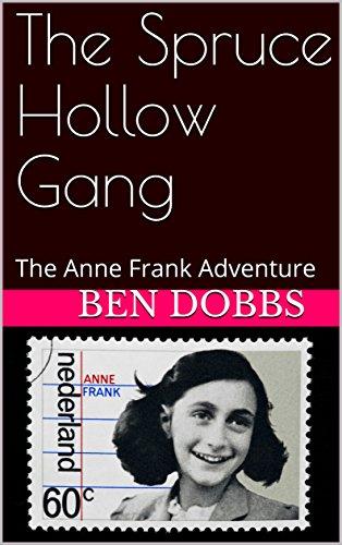 Como Descargar Con Bittorrent The Spruce Hollow Gang: The Anne Frank Adventure PDF A Mobi