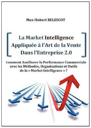 La Market intelligence appliquée à l'art de la vente dans l'entreprise 2.0 par Max-Hubert B Lescot