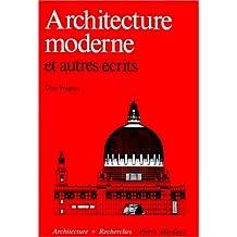 Architecture moderne et autre écrits