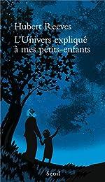 L'Univers expliqué à mes petits-enfants de Hubert Reeves