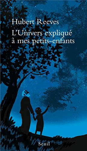 L'univers explique a mes petits-enfants: 1 (Expliqué à.) por Hubert Reeves