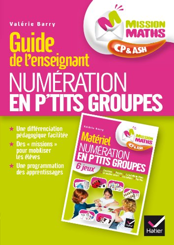 Mission Maths CP, Numration en p'tits groupes - Guide pdagogique