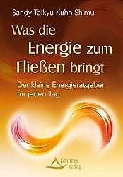 Was die Energie zum Fließen bringt - Der kleine Energieratgeber für jeden Tag