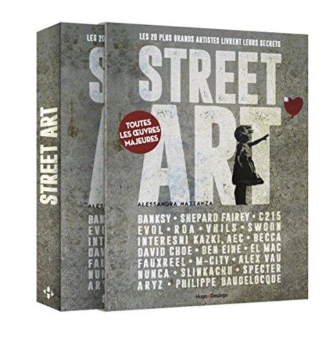 Street Art - Les 20 plus grands artistes livrent leurs secrets par Alessandra Mattanza
