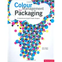 Color Management for Packaging: A Comprehensive Guide for Graphic Designers by John T. Drew (2008-03-01)