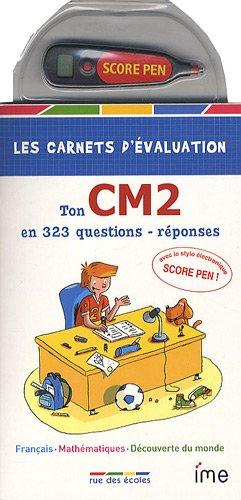 Les carnets d'évaluation CM2, français, mathématiques, découverte du monde : Avec le stylo électronique Score pen !