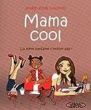 Mama Cool : La mère parfaite n'existe pas !