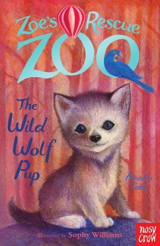 Zoe's Rescue Zoo: The Wild Wolf Pup