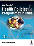 DK Taneja's Health Policies & Programmes in India