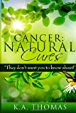 "Cancer: Natural Cures: ""They don't want you to know about!"""