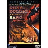 Ohne Dollar keinen Sarg