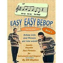 Easy easy bebop: Bebop licks and phrases put into words. (English Edition)