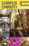 Corpus christi. procesion de Toledo