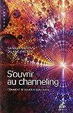 S'ouvrir au channeling - Comment se relier à son guide by SANAYA ROMAN DUANE PACKER(1905-07-05) - mamaeditions
