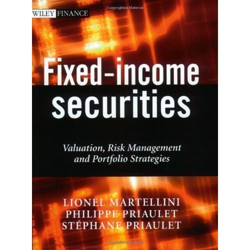 Fixed-Income Securities: Valuation, Risk Management and Portfolio Strategies by Lionel Martellini Philippe Priaulet St?phane Priaulet(2003-07-09)