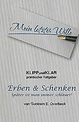 KLIPPundKLAR - Erben & Schenken: Später ist man immer schlauer! (KLIPPundKLAR Ratgeber 1)
