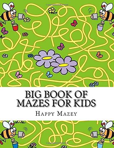 Big Book of Mazes For Kids: Large Print Big Book of Maze Puzzles for Kids Ages 4-8 (Fun Activity Puzzle Books For Kids) por Happy Mazey