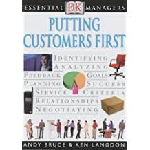 Putting Customers First (Essential Managers)