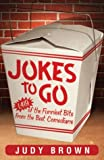 Jokes to Go: 1386 of the Funniest Bits from the Best Comedians
