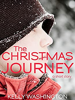 The Christmas Journey (A Short Story) (English Edition) di [Washington, Kelly]