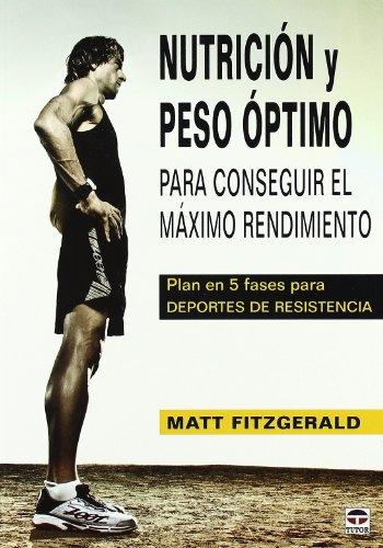 Nutrición y peso óptimo para conseguir el máximo rendimiento por Matt Fitzgerald