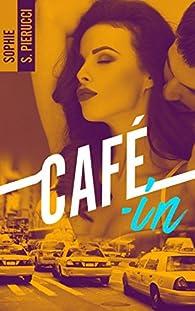 Café-in, tome 1  par Sophie S. Pierucci