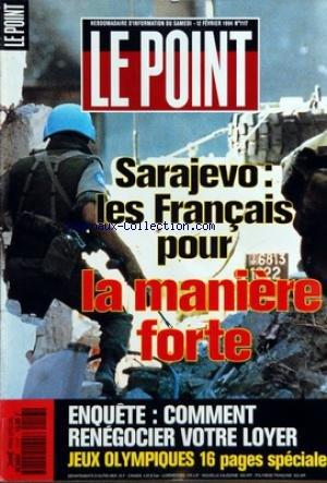POINT (LE) [No 1117] du 12/02/1994 - SARAJEVO - LES FRANCAIS POUR LA MANIERE FORTE ENQUETE - COMMENT RENEGOCIER VOTRE LOYER JEUX OLYMPIQUES 16 PAGES SPECIALES COCO, L'ESPRIT DE CHANEL. par Collectif