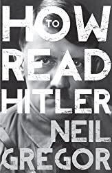 How to Read Hitler by Neil Gregor (2014-07-03)