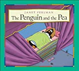 The Penguin and the Pea by Janet Perlman (2004-09-01)