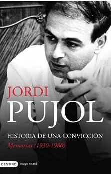 Historia de una convicción. Memorias (1930-1980) de [Pujol, Jordi]