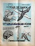 TOUR DE GARDE (LA) [No 20] du 15/10/1978 - IL N'Y A PAS DE CREATION SANS CREATEUR - L'HOMME A-T-IL TOUT INVENTE - SOMMAIRE - POURQUOI DIEU PERMET-IL LE MAL - LA VIE PEUT-ELLE NAITRE PAR HASARD - PERCUES PAR L'INTELLIGENCE GRACE AUX CHOSES QUI ONT ETE FAITES - LE CERVEAU HUMAIN - TREIZE CENTS GRAMMES DE MYSTERE - REGARD SUR L'ACTUALITE - LA BEAUTE DE LA DOMINATION SOUVERAINE DE JEHOVAH - POUVEZ-VOUS ENDURER LES EPREUVES AVEC SUCCES - LE SERMON SUR LA MONTAGNE LES DONS DE MISERICORDE - QUESTIONS